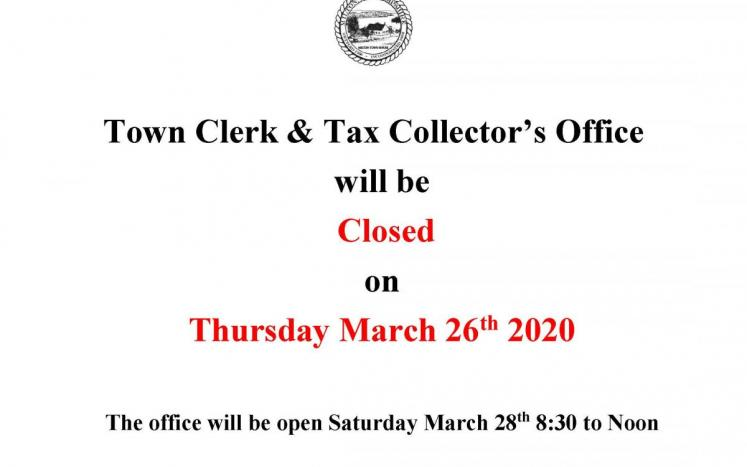 Town Clerk & Tax Collector's Office will be CLOSED on Thursday March 26, 2020